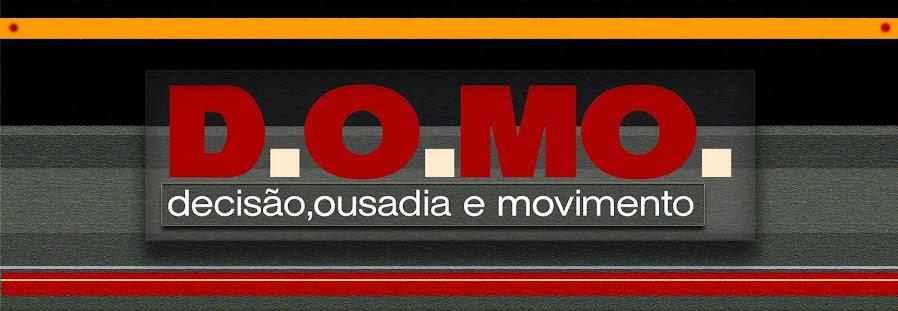 D.o.mo. ( Decisão Ousadia Movimento)