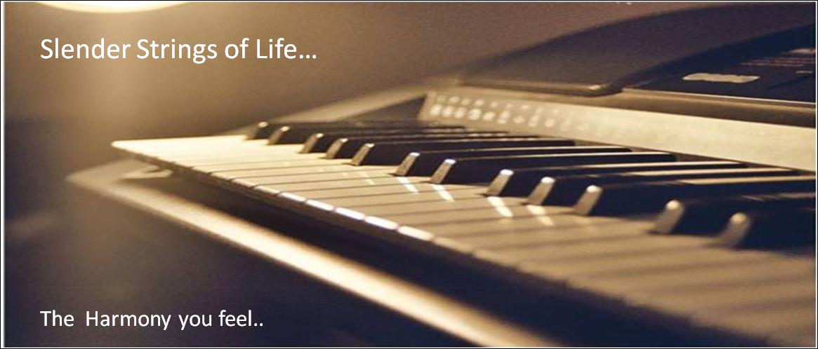 Slender Strings of life...