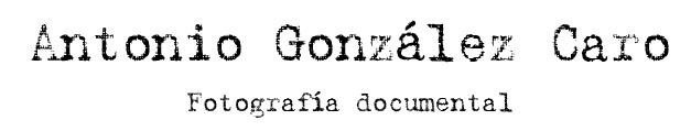 Antonio González / Fotografía documental