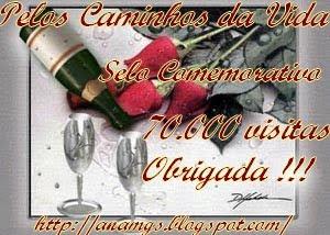 """Selo homenagem pelas 70.000 visitas ao blog """"Pelos Caminhos da Vida"""" da nossa amiga Ana"""