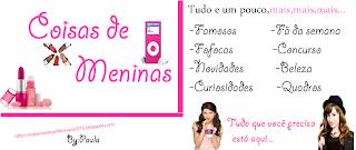 ♥♥♥ Coisas de Meninas♥♥♥