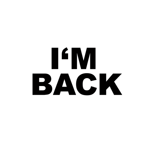 i am back