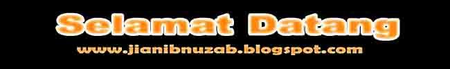 Selamat Datang di Blog Jian Ibnu Zain AB