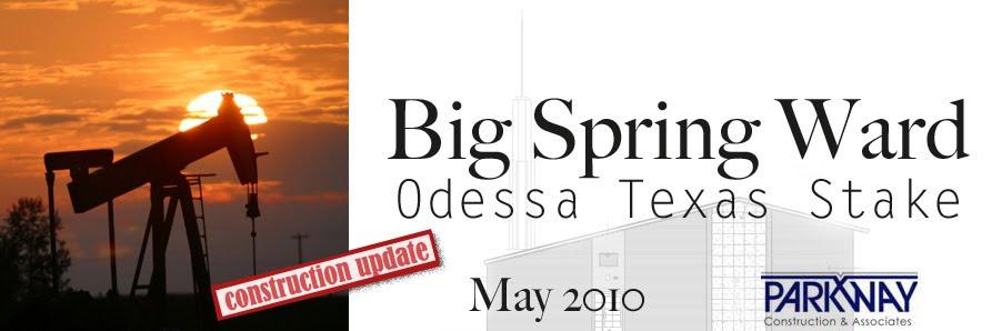 Big Spring Ward, Odessa Texas Stake