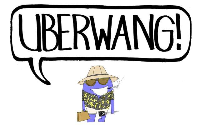 Uberwang!