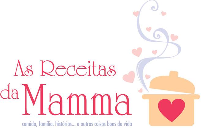 Receitas da Mamma | Receitas recheadas de muita história e outros temperos bons da vida.