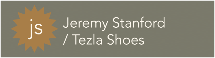Jeremy Stanford / Tezla Shoes