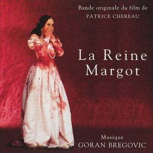 Goran Bregovic - Le Reine Margot