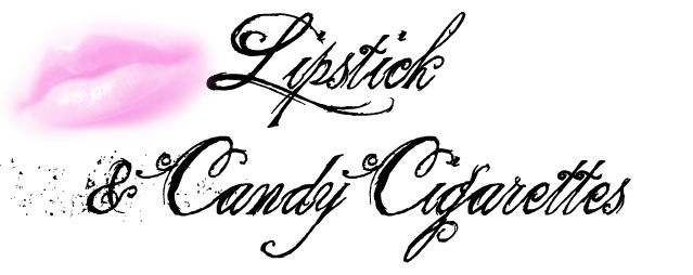 Lipstick and Candy Cigarettes