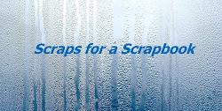 Scraps for a Scrapbook