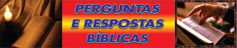 PERGUNTAS E RESPOSTAS BÍBLICAS