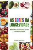 AS CORES DA LONJEVIDADE ALEXANDRE CABRAL CRAVEIRO