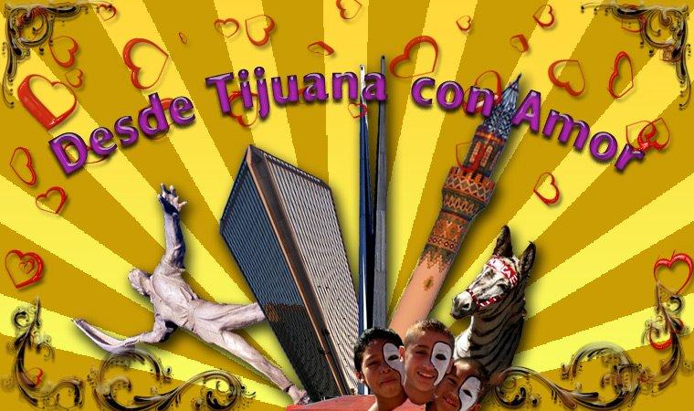Desde Tijuana con Amor