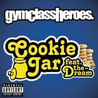 Cookie Jar lyrics performed by Gym Class Heroes feat The Dream and Travis McCoy from Wikipedia