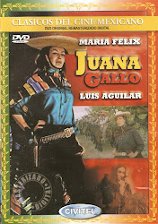 Juana Gallo (Dir. Miguel Zacarias. Con Maria Felix)