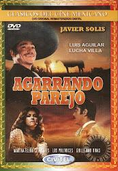 Agarrando Parejo (Javier Solis, Luis Aguilar)