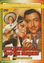 ¡Ay, Jalisco...NoTe Rajes!