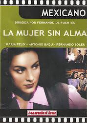 La Mujer sin Alma (con Fernando Soler y Andres Soler)