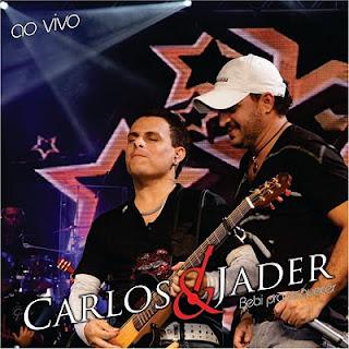 Carlos e Jader  - Bebi Pra Esquecer Ao Vivo