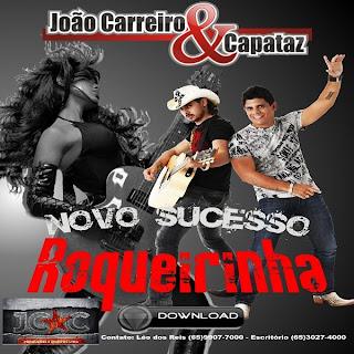 Baixar CD rockeirinha João Carreiro e Capataz   Roquerinha (2010) MÚSICA NOVA