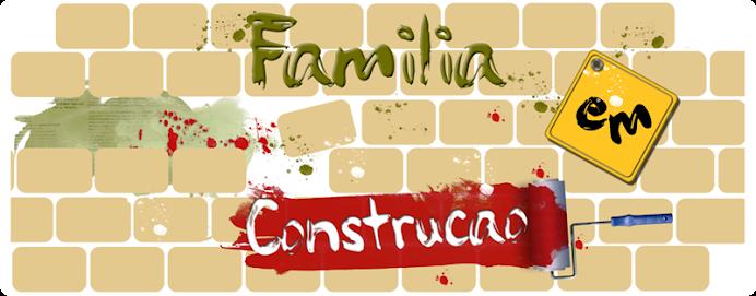 Família em construção