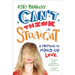 Can't Think Straight: A Memoir of Mixed-Up Love