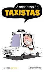 Anécdotas de taxistas- Diego Perez Carpeño. Taxistas