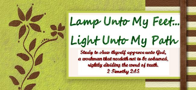 Lamp Unto My Feet... Light Unto My Path