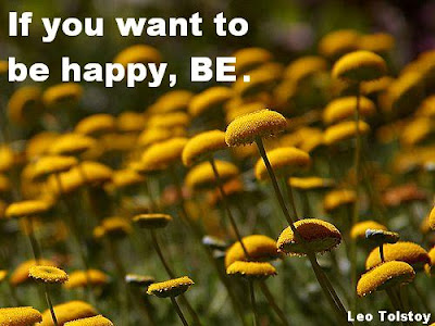 if you want to be happy be. Famous Leo Tolstoy quote about happiness.