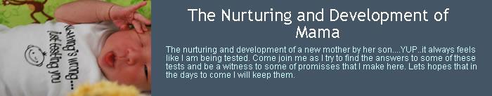 The Nurturing and Development of Mama