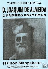 Cordel Dom Joaquim de Almeida, Primeiro Bispo do Rio Grande do Norte. Nº 87. Agosto de 2009.
