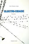 Último livro de poemas do Vítor: ELECTRI-CIDADE, Lisboa, Ed. Colibri, 2009