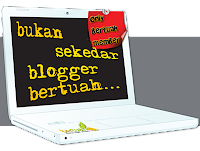 Bukan Sekedar Blogger Bertuah