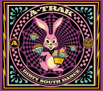 A-Trak - Dirty South Dance