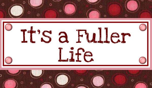 It's a Fuller Life