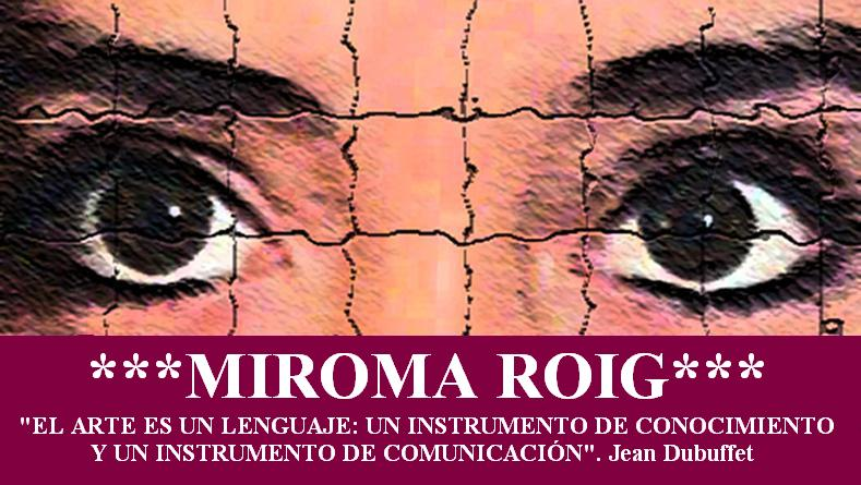 ***MIROMA ROIG***