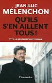 Qu'ils s'en aillent tous de Jean Luc Melenchon