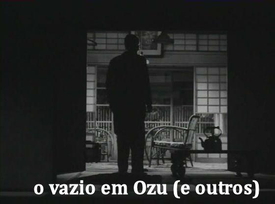 O Vazio em Ozu (e outros)