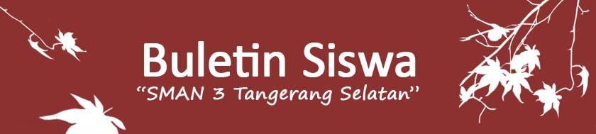 BULETIN SISWA SMAN 3 TANGSEL