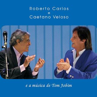 Roberto Carlos Caetano Veloso Download   Roberto Carlos e Caetano Veloso e a Música de Tom Jobim