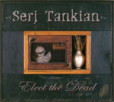 serj tankian elect the dead