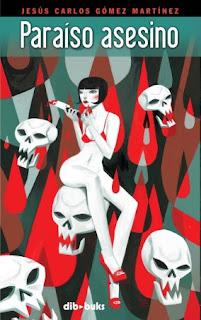 Paraíso asesino - Juan Carlos Gómez