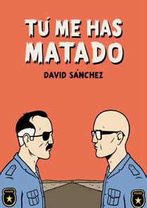 Tú me has matado - David Sánchez