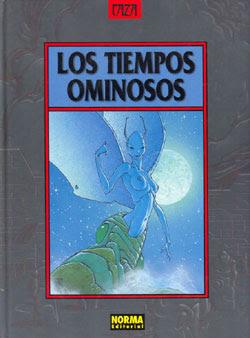 LOS TIEMPOS OMINOSOS, de CAZA