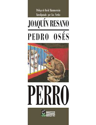 Novedad de Ariadna Editorial: PERRO, de Joaquín Resano y Pedro Osés