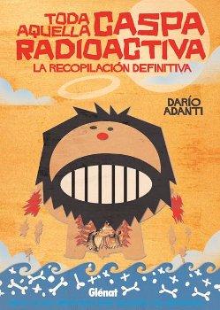 Caspa radioactiva - Darío Adanti