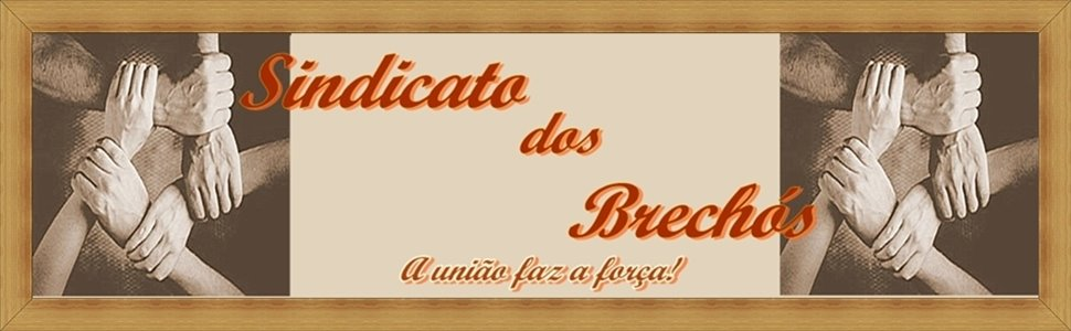 .` * Sindicato dos Brechs