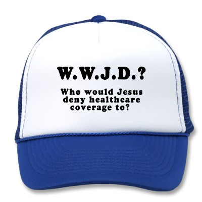 who_would_jesus_deny_healthcare_to_hat-p
