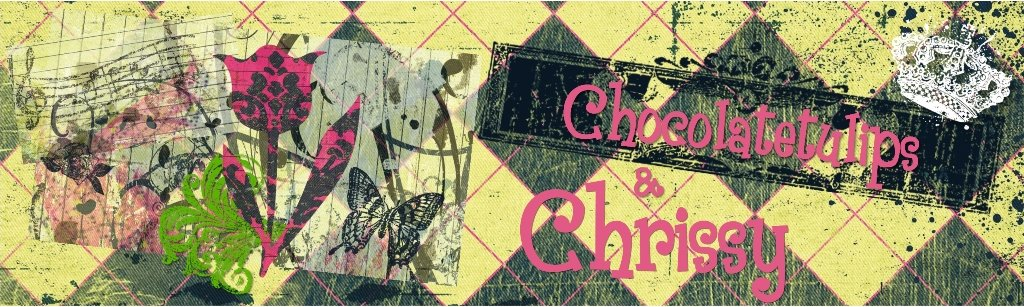 Chocolatetulips & Chrissy