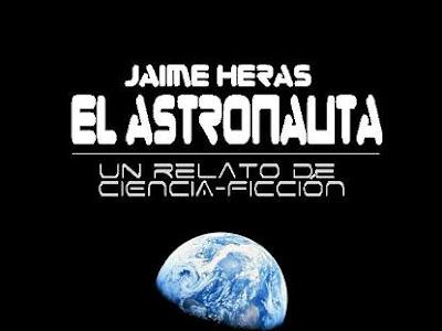 Jaime Heras - El Astronauta - Un Relato De Ciencia Ficción
